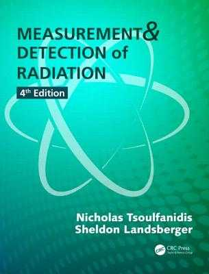 Measurement and Detection of Radiation - Tsoulfanidis, Nicholas, and Landsberger, Sheldon