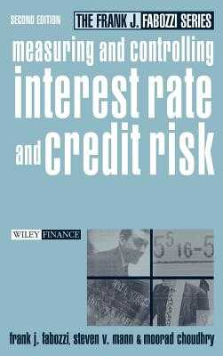Measuring and Controlling Interest Rate and Credit Risk - Fabozzi, Frank J, and Choudhry, Moorad, and Mann, Steven V