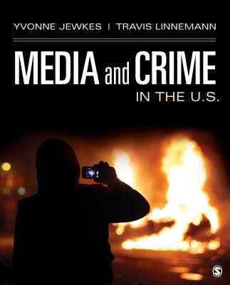 Media and Crime in the U.S. - Jewkes, Yvonne, Professor, and Linnemann, Travis W