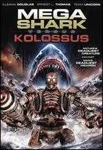 Mega Shark vs Kolossus - Christopher Douglas-Olen Ray