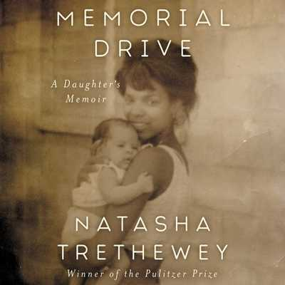 Memorial Drive: A Daughter's Memoir - Trethewey, Natasha (Read by)