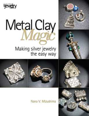 Metal Clay Magic - Mizushima, Nana V