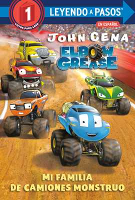 Mi Familia de Camiones Monstruo (Elbow Grease)(My Monster Truck Family Spanish Edition) - Cena, John, and Aikins, Dave (Illustrator)
