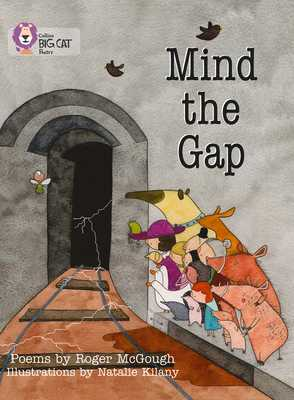 Mind the Gap: Band 12/Copper - McGough, Roger, and Collins Big Cat (Prepared for publication by)