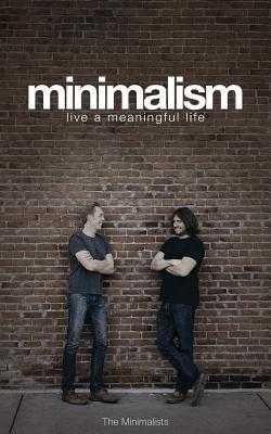 Minimalism: Live a Meaningful Life - Nicodemus, Ryan, and Millburn, Joshua Fields