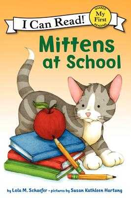 Mittens at School - Schaefer, Lola M