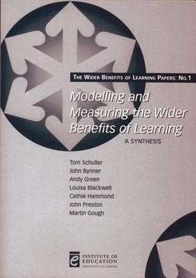 Modelling and Measuring the Wider Benefits of Learning: A Synthesis - Schuller, Tom, and Bynner, John