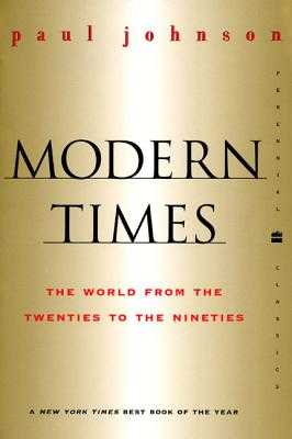 Modern Times Revised Edition: The World from the Twenties to the Nineties - Johnson, Paul