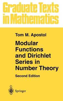 Modular Functions and Dirichlet Series in Number Theory - Apostol, Tom M