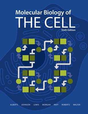 Molecular Biology of the Cell - Alberts, Bruce, and Johnson, Alexander, and Lewis, Julian