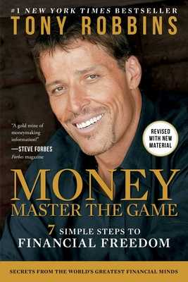 Money Master the Game: 7 Simple Steps to Financial Freedom - Robbins, Tony