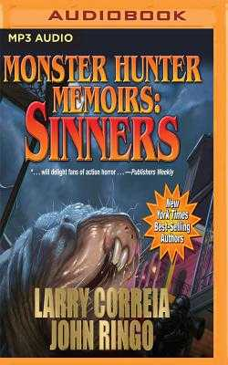 Monster Hunter Memoirs: Sinners - Correia, Larry, and Ringo, John, and Wyman, Oliver (Read by)