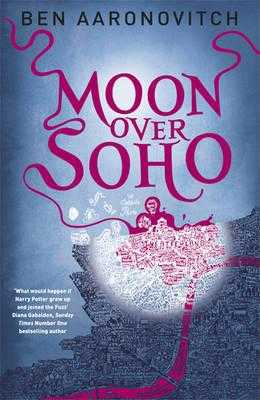 Moon Over Soho: The Second Rivers of London novel - Aaronovitch, Ben