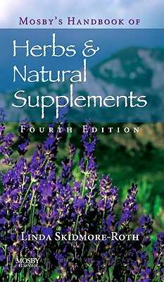 Mosby's Handbook of Herbs & Natural Supplements - Skidmore-Roth, Linda, RN, Msn, NP
