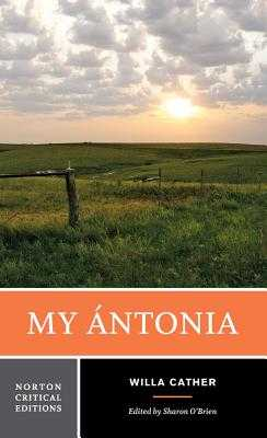 My Ántonia - Cather, Willa, and O'Brien, Sharon (Editor)
