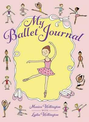 My Ballet Journal - Wellington, Monica