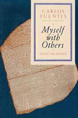 Myself with Others: Selected Essays - Fuentes, Carlos
