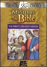 Mysteries of the Bible: The Bible's Greatest Heroes -