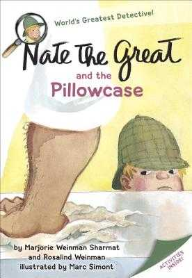 Nate the Great and the Pillowcase - Sharmat, Marjorie Weinman, and Weinman, Rosalind