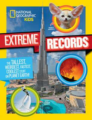 National Geographic Kids Extreme Records - Harris, Michelle, Dr., and Beer, Julie