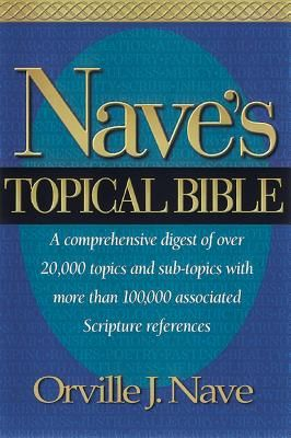 Nave's Topical Bible-KJV - Nave, Orville J