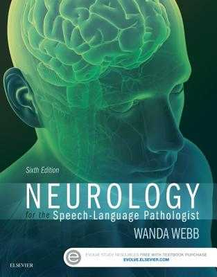 Neurology for the Speech-Language Pathologist - Webb, Wanda, and Adler, Richard K