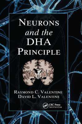 Neurons and the DHA Principle - Valentine, Raymond C., and Valentine, David L.