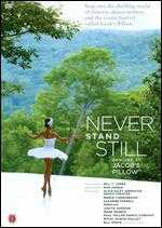 Never Stand Still: Dancing at Jacob's Pillow - Ron Honsa
