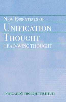 New Essentials of Unification Thought - Unification Thought Institute