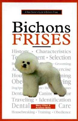New Owners Guide Bichon Frise - Mills, Mary Ellen, and Mills, Andrew