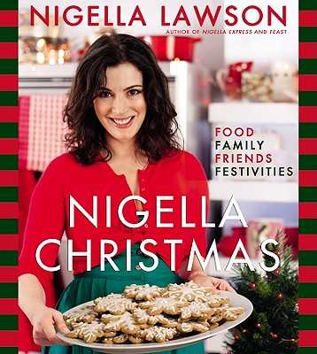 Nigella Christmas: Food, Family, Friends, Festivities - Lawson, Nigella, and Parsons, Lis (Photographer)