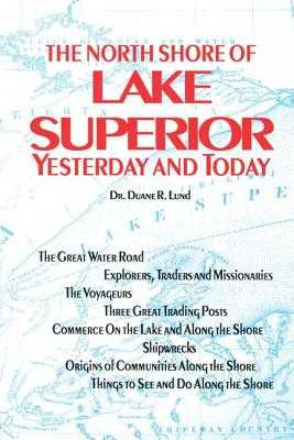 North Shore of Lake Superior: Yesterday and Today - Lund, Duane R, Dr.