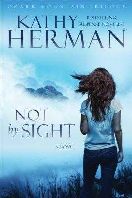 Not by Sight - Herman, Kathy