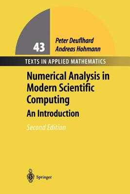 Numerical Analysis in Modern Scientific Computing: An Introduction - Deuflhard, Peter, and Hohmann, Andreas