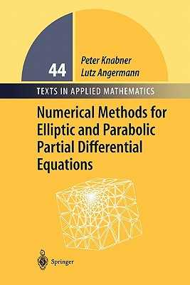 Numerical Methods for Elliptic and Parabolic Partial Differential Equations - Knabner, Peter, and Angerman, Lutz