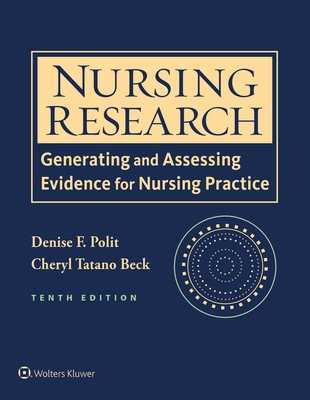 Nursing Research: Generating and Assessing Evidence for Nursing Practice - Polit, Denise F, PhD, Faan, and Beck, Cheryl Tatano, Dnsc, Faan