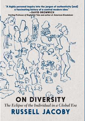 On Diversity: The Eclipse of the Individual in a Global Era - Jacoby, Russell