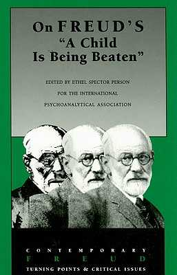 "On Freud's ""A Child Is Being Beaten"" - Spector Person, Ethel (Editor)"