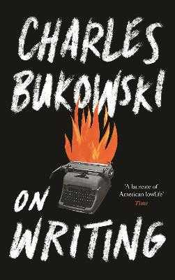 On Writing - Bukowski, Charles, and Debritto, Abel (Editor)