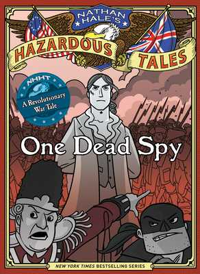One Dead Spy (Nathan Hale's Hazardous Tales #1): A Revolutionary War Tale - Hale, Nathan