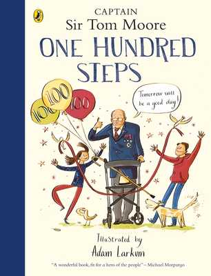 One Hundred Steps: The Story of Captain Sir Tom Moore - Moore, Captain Tom