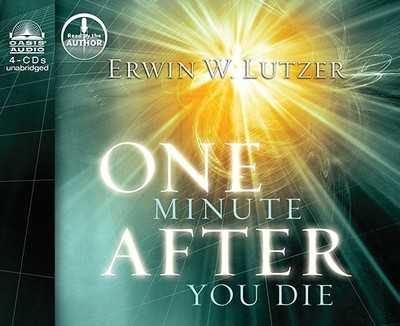 One Minute After You Die: A Preview of Your Final Destination - Lutzer, Erwin W, Dr. (Narrator)
