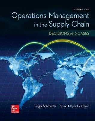 OPERATIONS MANAGEMENT IN THE SUPPLY CHAIN: DECISIONS & CASES - Schroeder, Roger, and Rungtusanatham, M. Johnny, and Goldstein, Susan