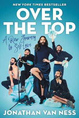 Over the Top: A Raw Journey to Self-Love - Van Ness, Jonathan