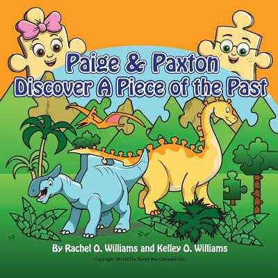 Paige & Paxton Discover a Piece of the Past - Williams, Rachel O, and Williams, Kelley O