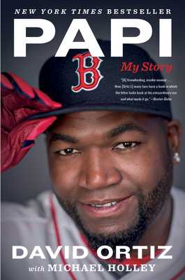 Papi: My Story - Ortiz, David, and Holley, Michael