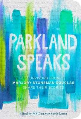 Parkland Speaks: Voices Beyond the Headlines - Students, Stoneman Douglas