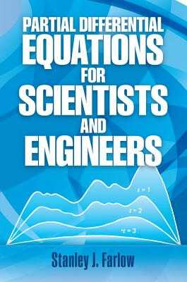 Partial Differential Equations for Scientists and Engineers - Farlow, Stanley J