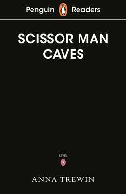 Penguin Readers Starter Level: The Scissor Man Caves (ELT Graded Reader) -