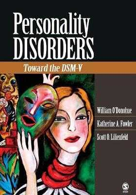 Personality Disorders: Toward the Dsm-V - O'Donohue, William T (Editor), and Fowler, Katherine A (Editor), and Lilienfeld, Scott O (Editor)